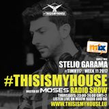 Moses Pres. #THISISMYHOUSE | #TIMH117 | W011_2017 | This is My House | Guest Mix: Garama