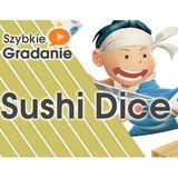 Szybkie Gradanie - Sushi Dice