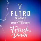 FLTRD MUSIC EPISODE 3 MIXED BY KEV CANNON FT GUEST MIX FROM FERRECK DAWN