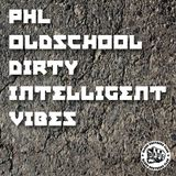 PHL - oldschool, dirty & intelligent vibes