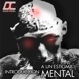 Introduccion a un estigma mental // DAVID CROWL PODCAST