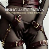 """BEATPORT MELODIC HOUSE & TRANCE - """"Rising Anticipation"""""""