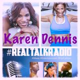 #RealTalkRadio Interviews Karen Dennis #BTR (Ep. 20)