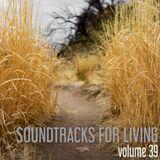 Soundtracks for Living - Volume 39
