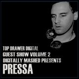 Top Drawer Digital Show Guest Mix Volume 2 -Digitally Mashed Presents Pressa