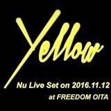 "Nu Live Set at ""Yellow"" Oita 2016.11.12 (edited)"