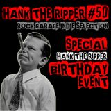 HANK THE RIPPER #50 - SPECIAL BIRTHDAY EVENT