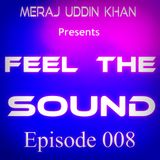 Meraj Uddin Khan Pres. Feel The Sound Episode - 008