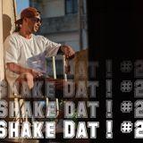 Shake Dat ! #2