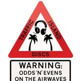 Odds 'N' Evens presents... Traffic Island Discs with Special Guest DJ IRONINGBOARD