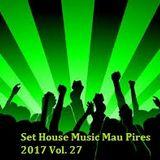 SET HOUSE MUSIC MAU PIRES 2017 VOL. 27