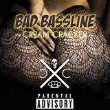 BAD BASSLINE - CREAM CRACKER