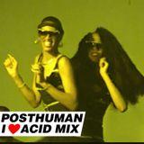 Posthuman - I Love Acid Mix