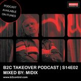 B2C Takeover Podcast S14E02 - Mixed By: DJ Midix