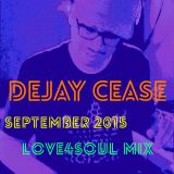 September 2015 DeJay Cease Love4SouL Mix WL4S IREPCHICAGO