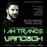 I Am Trance #13 (Special Guest Vangogh)