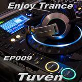 Tuvén - Enjoy Trance #009