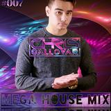 Chris Callovar - Mega House Mix Episode #007