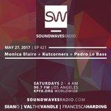 Episode 421 – Monica Blaire, Kutcorners, Pedro Le Bass – May 27, 2017