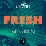 Fresh Vibes 12 w/ M&M (DJ Set) @ Rádio UP AIR (5.3.2015)