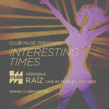Interesting Times: Version.9 - Raíz Live at Muse 95