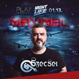 2018.01.13. - NIGHTLIFE MAXIMAL - Club PLAY, Budapest - Saturday