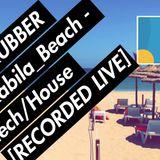 Bassrubber @KABILA_BEACH - TECH/HOUSE [RECORDED LIVE]