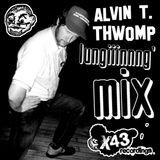 Alvin T. Thwomp's X43 Lungiiinnng mix