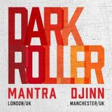 Mantra & Djinn - Dark Roller Promo Mix