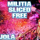 Militia Sliced Free (Power Bootleg) - W Jola