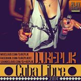 DJ REPLIK - Cuba Libre [2014]