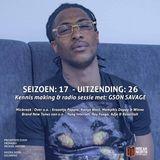 Seizoen 17 Aflevering 26 - Kennis making gesprek & sessie met GSON SAVAGE