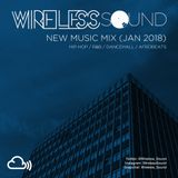@Wireless_Sound - #NewMusicMix (Jan 2018) (Hip Hop, R&B, Dancehall & Afrobeats)