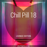 Chill Pill 18 - Lounge Edition (First Half)