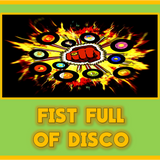 Fist Full Of Disco