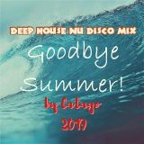 Good Bye Summer Deep Mix by Catago / 2019