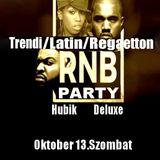 RNB PARTY TRENDI&LATIN&REGEATTON BY HUBIK & DELUXE (part2)