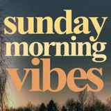 Sunday Morning Vibes #1301: Welcome to SMV