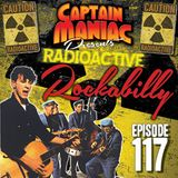 Episode 117 / Radioactive Rockabilly