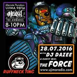Dazee Presents The Ruffneck Ting Take Over 28.07.2016 with The Force Guest Mix