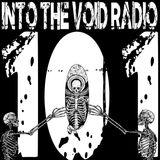 Into the Void Radio  - Episode 101