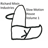 Richard Mixin Industries Slow Motion House Volume 1.ogg