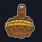 I Have Nightmares About Suge Knight (Effwhatuheard Radio)