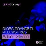 Arisen Flame - GlobalTrance.pl Podcast 025
