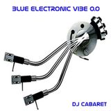 Electro Blue Vibe & DJ Cabaret