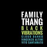 Black Vibrations - FAMILY THANG