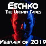 Eschko - The Urban Tapes Yearmix of 2019