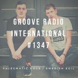 Groove Radio Intl #1347: Phlegmatic Dogs / Swedish Egil
