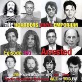 The Hoarders' Vinyl Emporium 190 - 'Arrested'