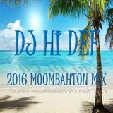 DJ Hi Def - 2016 Moombahton Mix
